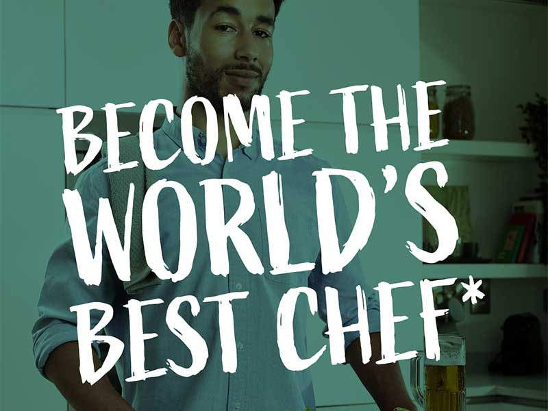 THINK YOU'RE THE WORLD'S BEST CHEF?